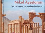 """Reseña """"Oriente Medio, Oriente roto"""", Mikel Ayestarán"""