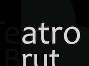 ¿Que Teatro Brut?, manu medina