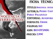 Reseña: Inocencia interrumpida, Pedro Castillo Pablo Palazuelo