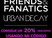 ¡friends fanatic days urban decay! ¡dos días descuento envíos gratis!