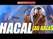 """Estreno: Chacal """"Las Balas"""" (Video)"""