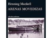 Arenas movedizas Henning Mankell