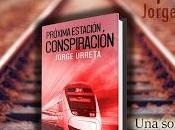 """lanzamiento """"Próxima Estación Conspiración"""" Jorge Urreta."""