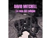 casa callejón. David Mitchell