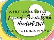Selección productos Feria Puericultura Madrid 2017 para mamá