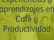 Nuevas experiencias aprendizajes Café Productividad