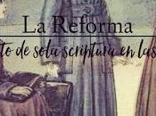 Años Reforma (Impacto sola scriptura mujeres)
