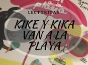 "#Lecturitas: ""Kike Kika Playa"""