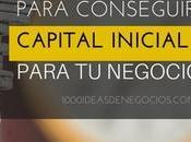 Formas Para Conseguir Capital Inicial Negocio