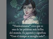 """Nankurunaisa"", palabra hermosa mundo profundo significado"