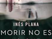 "Próximamente: ""Morir duele"", Inés Plana Giné"