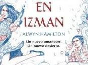 Reseña: Traición Izman Alwyn Hamilton
