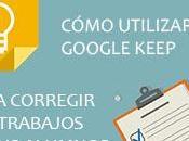Cómo utilizar Google Keep para corregir trabajos alumnos