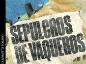 Sepulcros vaqueros, Roberto Bolaño