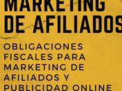Obligaciones fiscales para marketing afiliados publicidad online