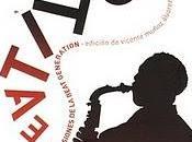 Beatitud. Visiones Beat Generation: Reseña Diario Ferrol Entrevista República Cultural: