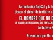 Presentación hombre deberíamos ser. Octavio Salazar. 06.02 Sevilla. horas