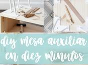DIY: mesilla auxiliar minutos