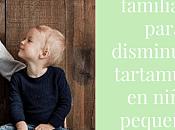 Pautas familiares para disminuir tartamudez niños pequeños