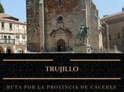 Ruta provincia Cáceres: ¿Qué Trujillo?