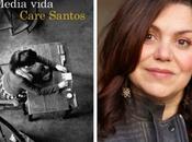 "Care Santos: ""Media vida"". Premio Nadal 2017"