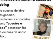 """Libre Designación"" Administración fomenta casos Mobbing"