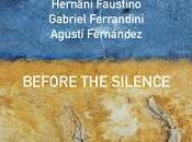 ALBERT CIRERA-HERNÂNI FAUSTINO-GABRIEL FERRANDINI-AGUSTÍ FERNÁNDEZ: Before Slence