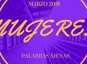 "Iniciativa ""Mujeres Marzo 2018"" blog Palabras ajenas."