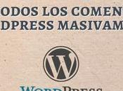 Borrar todos comentarios Wordpress masivamente