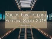 Vuelos baratos para Semana Santa 2018
