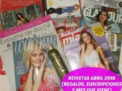 Revistas Abril 2018 (Regalos, Suscripciones viene)