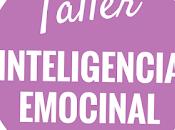 Taller: INTELIGENCIA EMOCIONAL