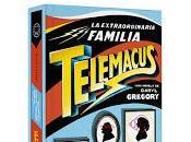 extraordinaria familia Telemacus. Daryl Gregory