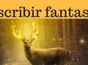 Consejos para escribir fantasía