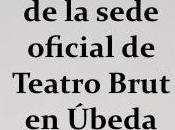 Inauguración sede oficial teatro Brut Andalucia, Úbeda, manu medina