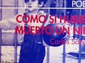 """Carlos sahagún; """"como hubiera muerto niño""""."""