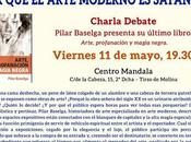VIERNES MAYO: Charla Madrid sobre ¿por ARTE moderno SATÁNICO?