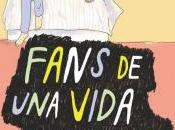 Reseña: Fans vida imposible