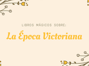 Libros mágicos sobre: época Victoriana