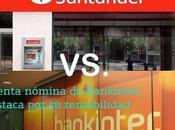 Cuenta Banco Santander nómina Bankinter ¿Con cuál quedamos?