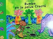 estás leyendo.- Album Ilustrado: Bumba selva Cracrá.- PIcarona.