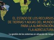Interesante publicacion sobre estado recursos tierras aguas mundo