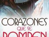 Corazones rompen