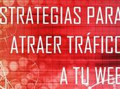 Consejos, Ideas Estrategias Para Atraer Tráfico Blog Página