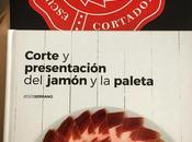Cómo convertirte cortador profesional jamón: Escuela Internacional Cortadores Jamón