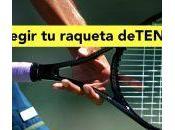 Como elegir raqueta tenis