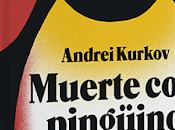 "Lectura Conjunta Programada ""Muerte pingüino"" (Andrei Kurkov)"