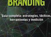 Digital Branding; Guía completa: estrategias, tácticas, herramientas medición