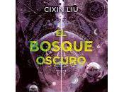 bosque oscuro (Trilogía tres cuerpos Cixin