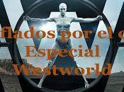 Podcast Chiflados cine: Especial Westworld